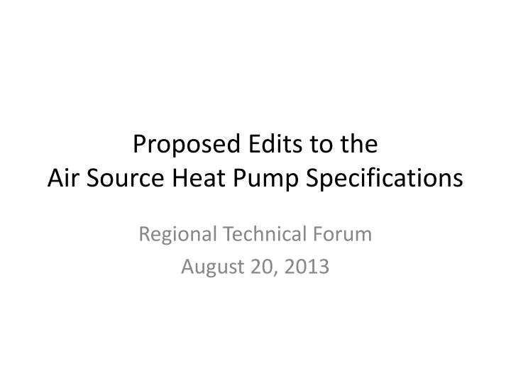Proposed edits to the air source heat pump specifications