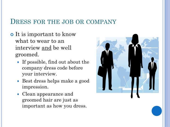 Dress for the job or company