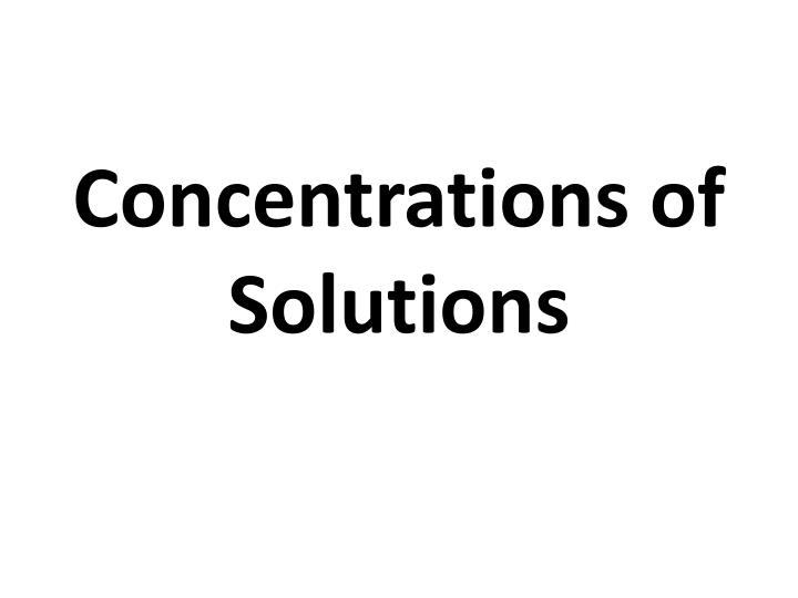Concentrations of solutions