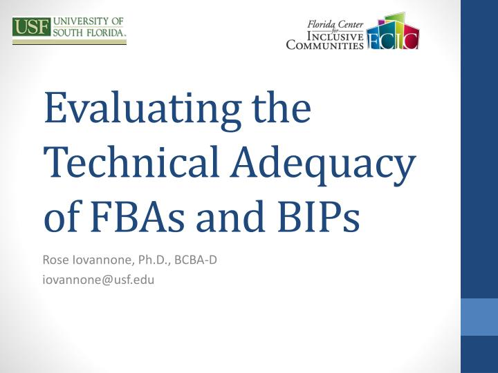Evaluating the technical adequacy of fbas and bips