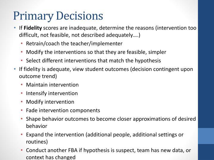 Primary Decisions