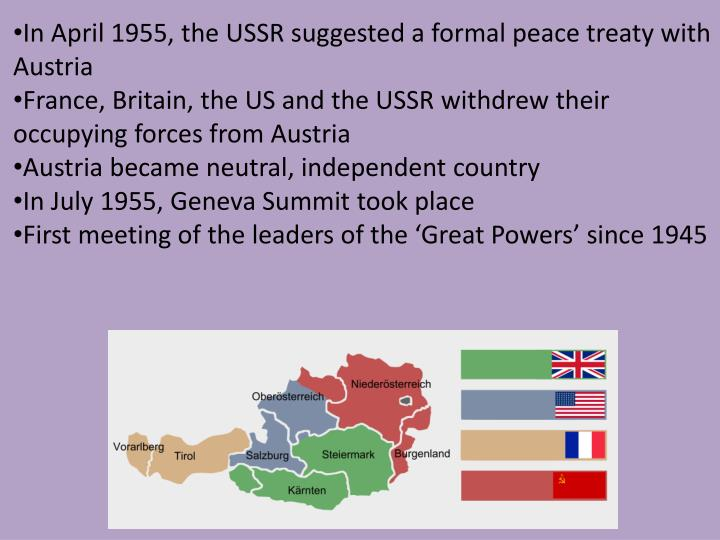 In April 1955, the USSR suggested a formal peace treaty with Austria