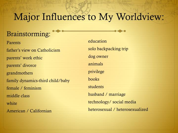 Major Influences to My Worldview: