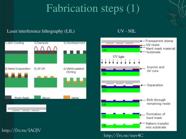 Fabrication steps (1)