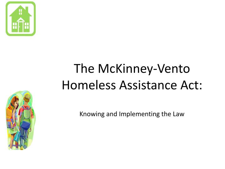 the mckinney vento homeless assistance act knowing and implementing the law