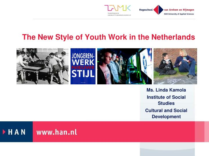 The new style of youth work in the netherlands