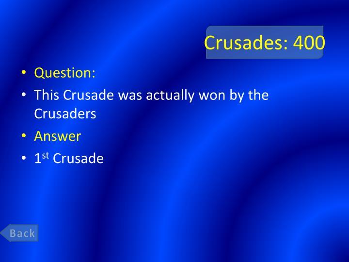 Crusades: 400