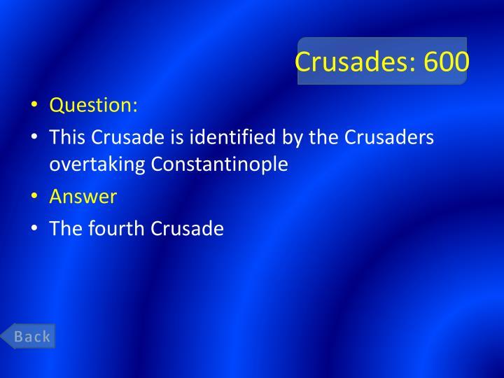 Crusades: 600