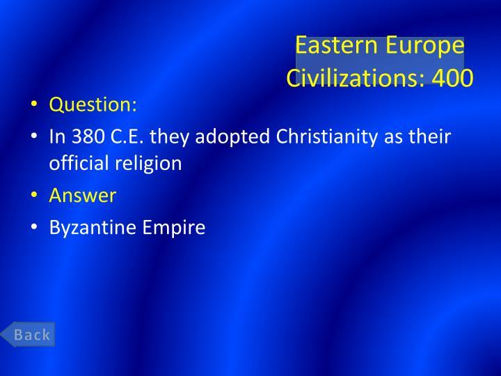 Eastern Europe Civilizations: 400