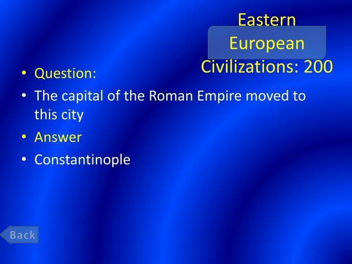 Eastern European Civilizations: 200
