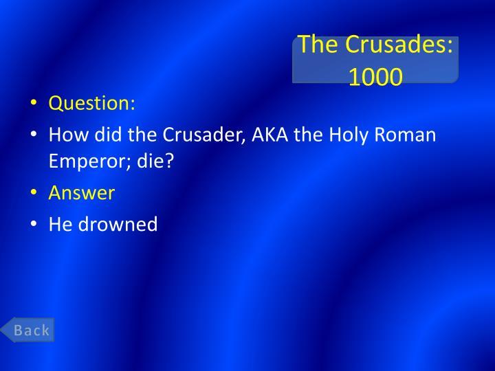 The Crusades: 1000