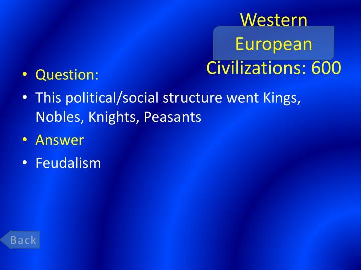 Western European Civilizations: 600