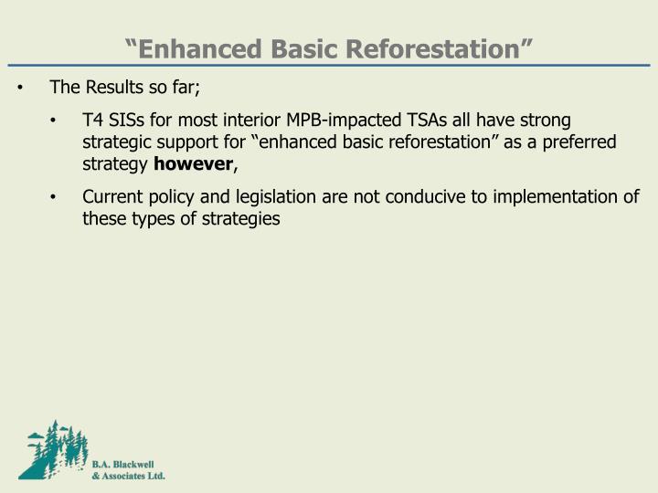 """Enhanced Basic Reforestation"""