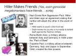 hitler makes friends yes even genocidal m egalomaniacs have friends sorta