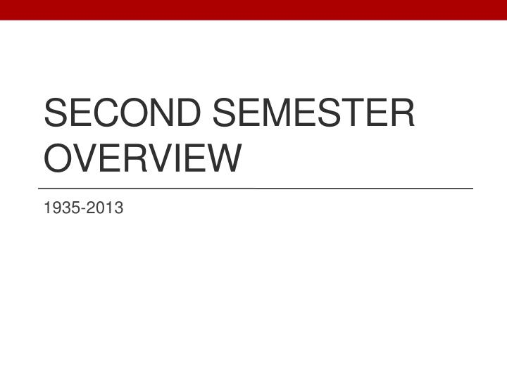 second semester overview
