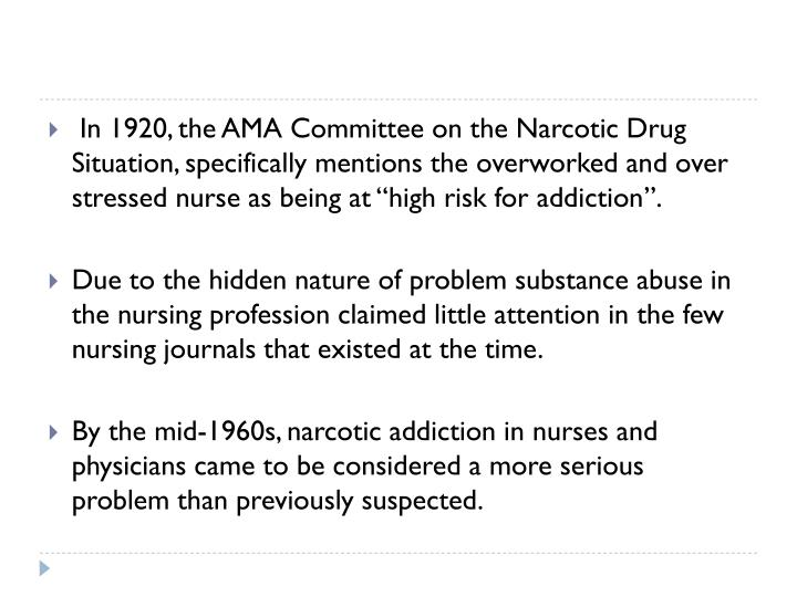 chemical dependency among nurses Doctors and nurses are only human and face the same problems as everyone else, which can include chemical dependency the fact that they work in a highly stressful environment with easy access to powerful drugs can expose them to an increased risk of substance misuse and abuse they are.