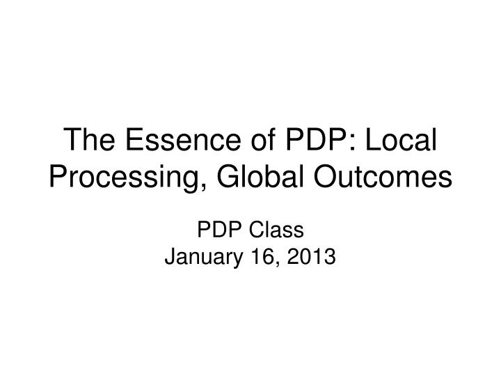 The essence of pdp local processing global outcomes