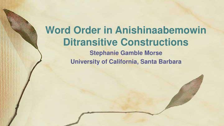word order in anishinaabemowin ditransitive constructions n.