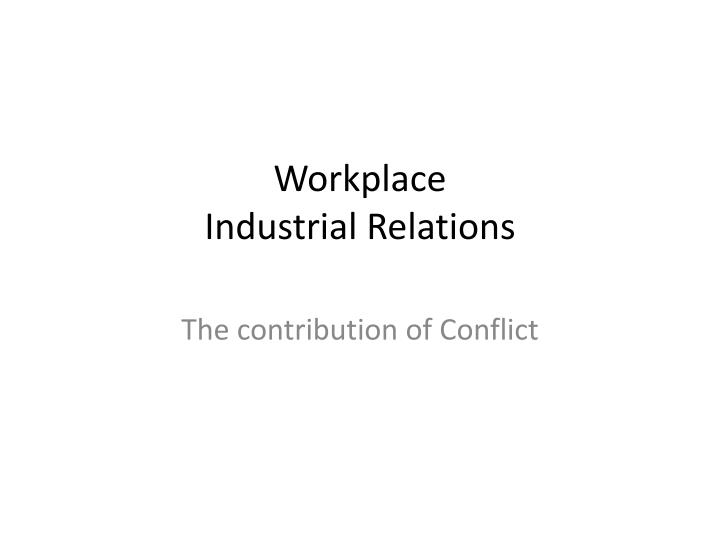 Workplace industrial relations