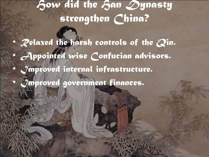 How did the Han Dynasty strengthen China?