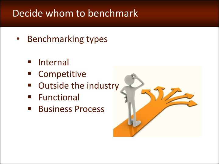 Decide whom to benchmark
