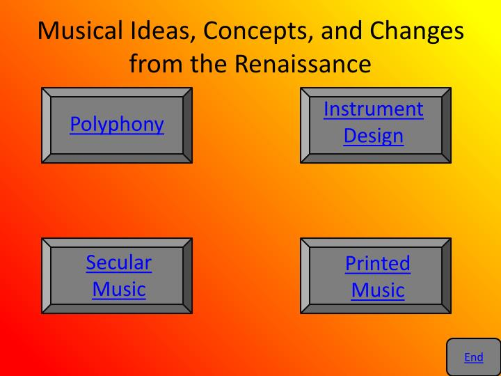 Musical ideas concepts and changes from the renaissance