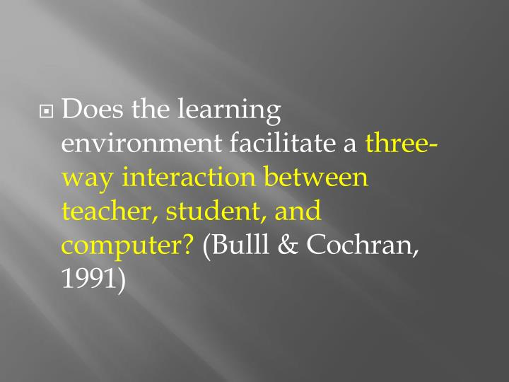 Does the learning environment facilitate a