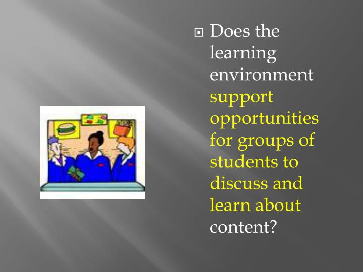 Does the learning environment