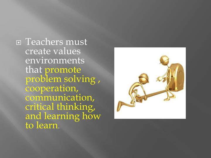 Teachers must create