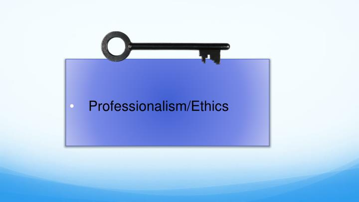 Professionalism/Ethics
