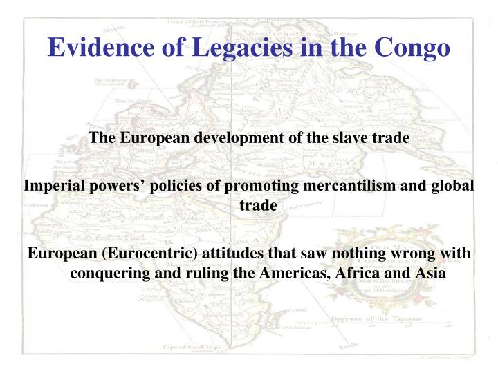 Evidence of Legacies in the Congo