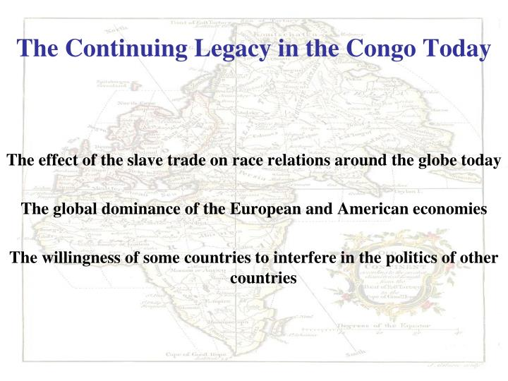 The Continuing Legacy in the Congo Today