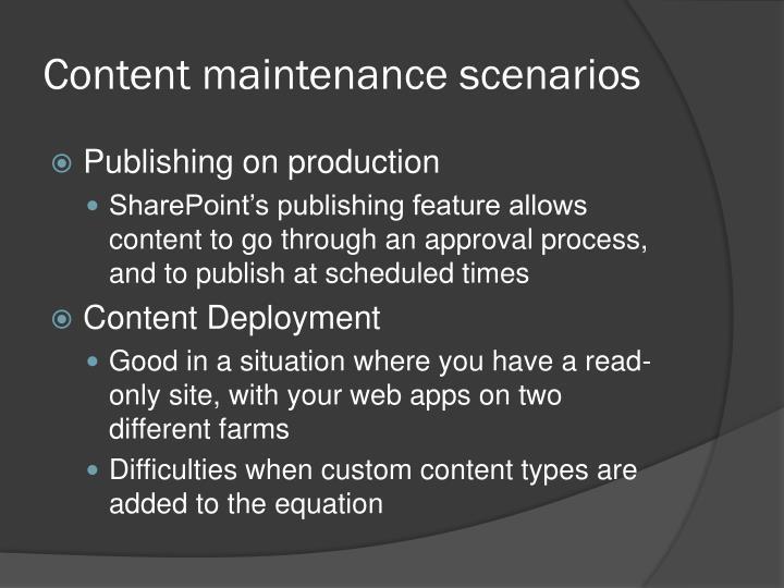 Content maintenance scenarios
