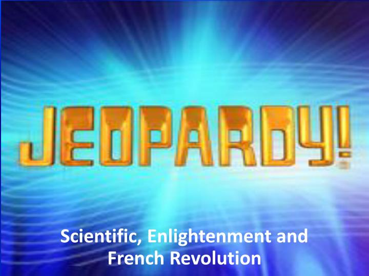 Scientific enlightenment and french revolution
