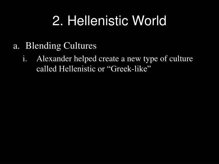 2. Hellenistic World