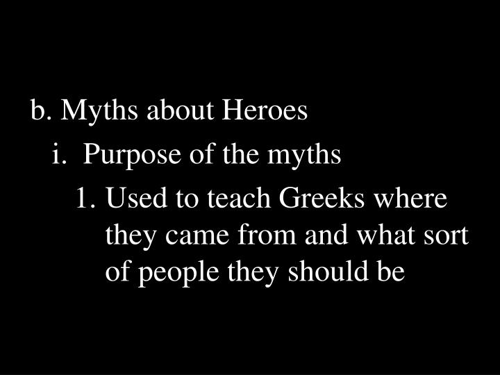 b. Myths about Heroes