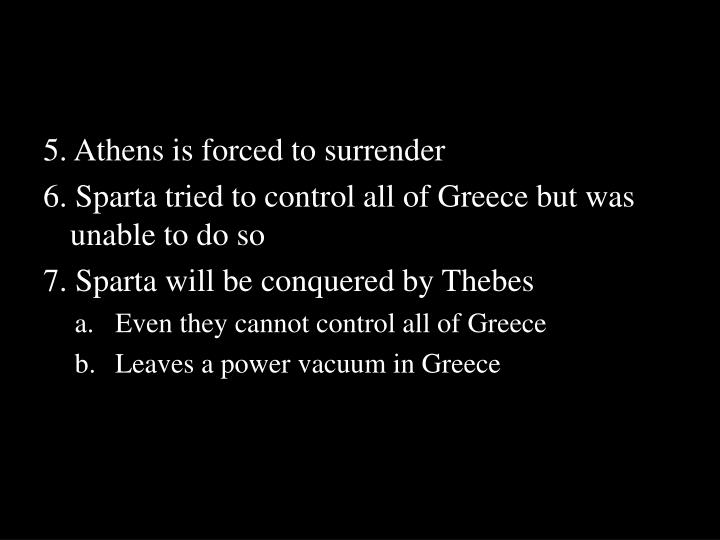 5. Athens is forced to surrender