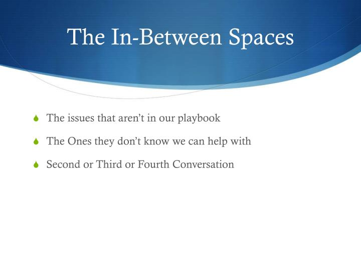 The In-Between Spaces