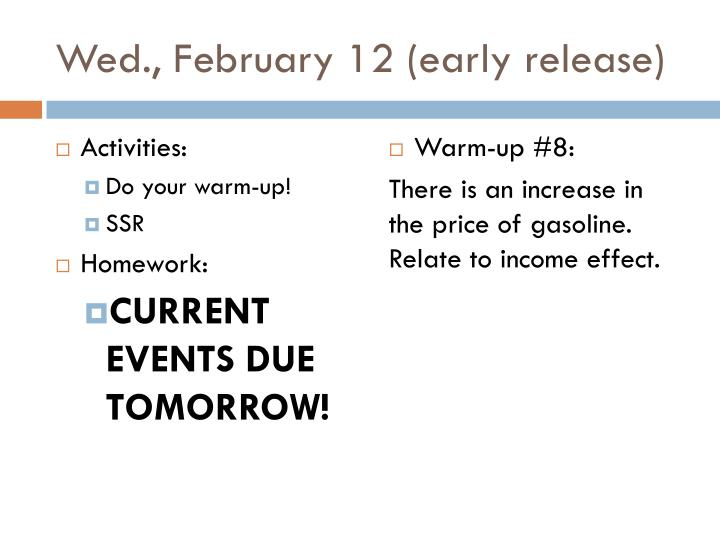 Wed., February 12 (early release)
