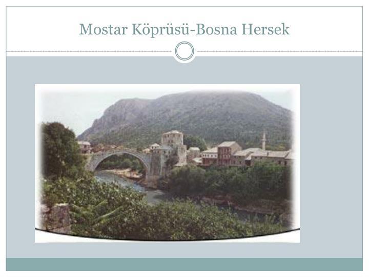 Mostar Köprüsü-Bosna Hersek