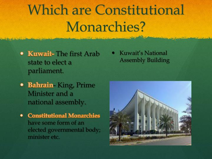 Which are Constitutional Monarchies?