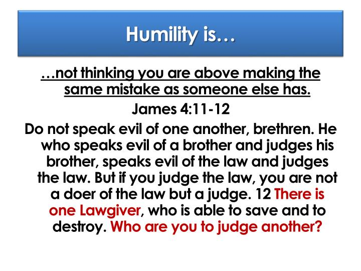 Humility is…