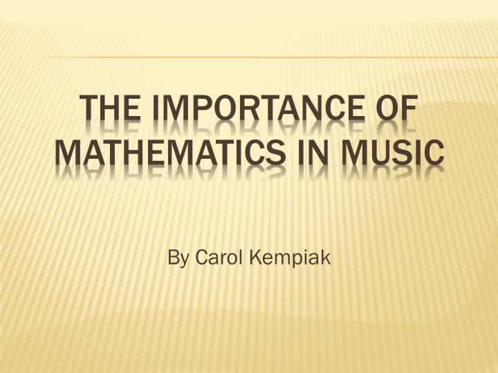 the importance of mathematics in music n.