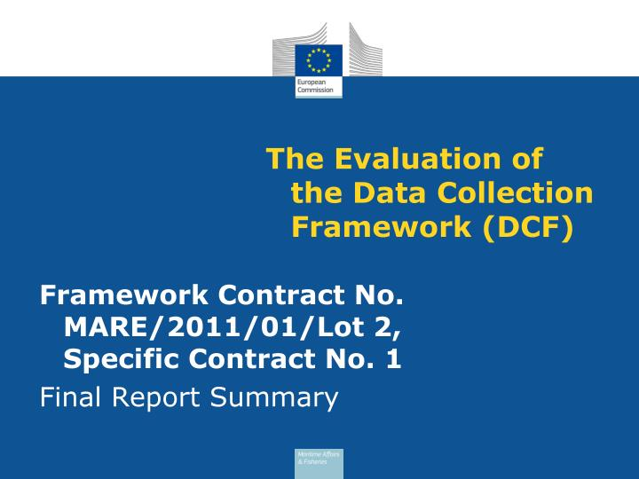the evaluation of the data collection framework dcf