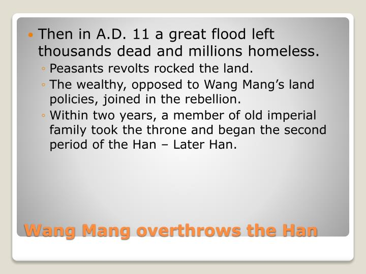 Then in A.D. 11 a great flood left thousands dead and millions homeless.