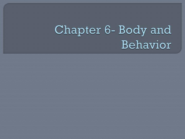 chapter 6 body and behavior n.