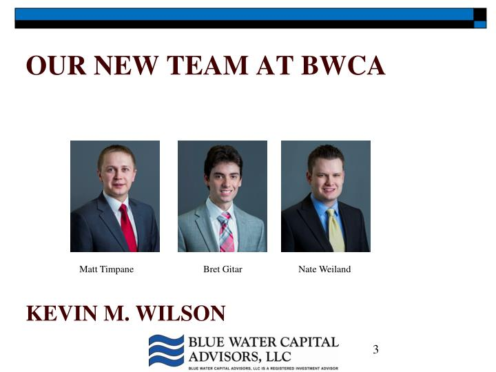 Our new team at bwca kevin m wilson