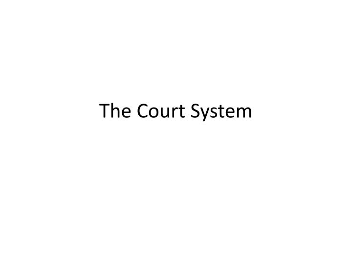 the court system n.