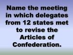 name the meeting in which delegates from 12 states met to revise the articles of confederation