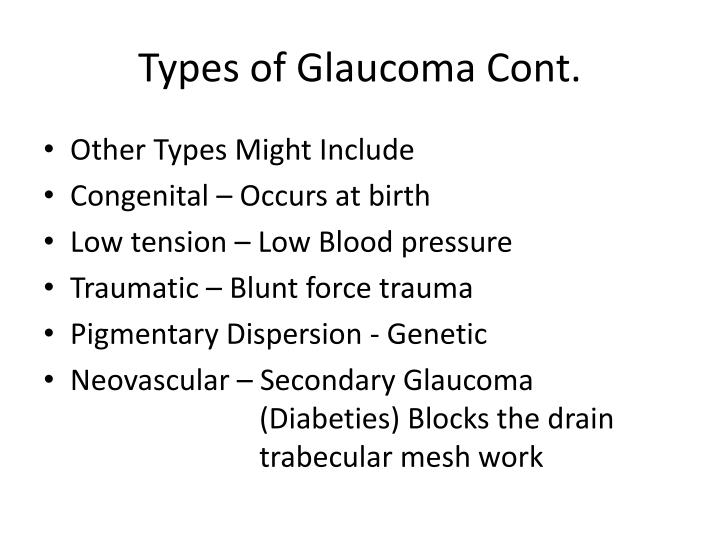 Types of Glaucoma Cont.
